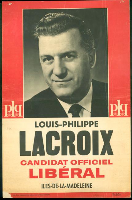 Affiche électorale de Louis-Philippe Lacroix, [ca 1962].